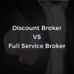 Discount Broker VS Full Service Broker