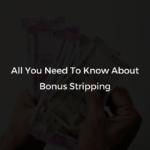 Bonus Stripping