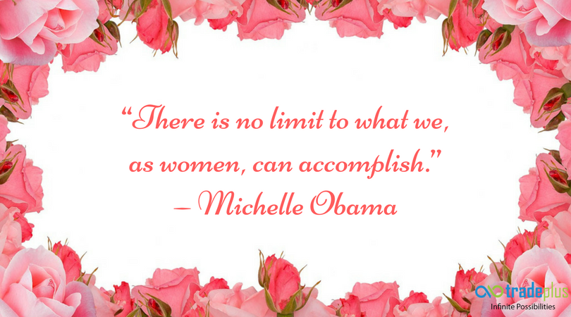 """""""There is no limit to what we as women can accomplish.""""— Michelle Obama HAPPY WOMEN'S DAY"""