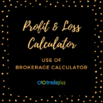 Use of brokerage calculator