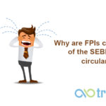 Why-are-FPIs-crying-foul-of-the-SEBI-April-circular