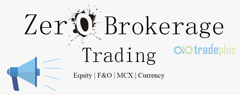 zero brokerage trading Now trade in Commodities, Equity and Currency under a single entity.