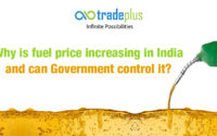 Why is fuel price increasing in India and can Government control it