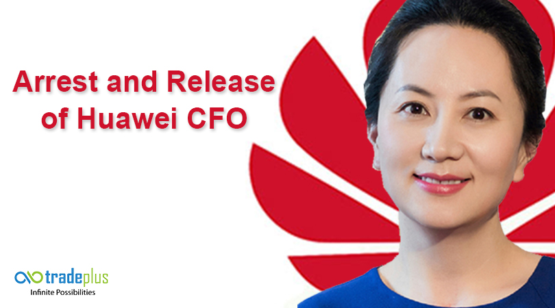 Arrest and Release of Huawei CFO Meng Wanzhou Arresting and releasing of Huawei CFO. Is there anything to infer for the world?