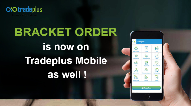 BRACKET ORDER is now on Tradeplus Mobile as well BRACKET ORDER is now on Tradeplus Mobile as well !