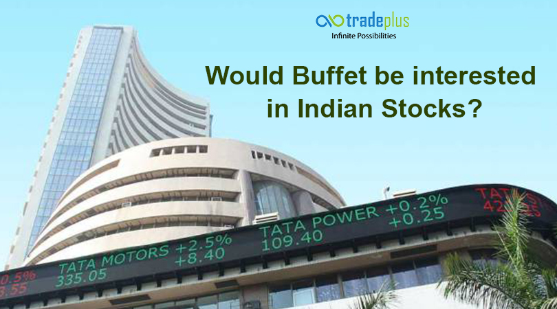 Would Buffet be interested in Indian Stocks Would Buffet be interested in Indian Stocks?