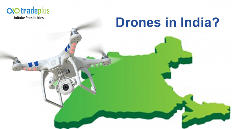 Drones in India Drones in India?