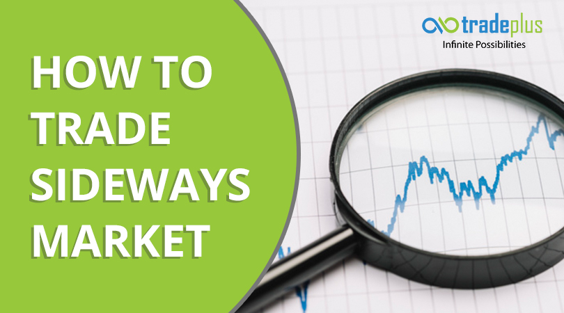 How to trade sideways market How to trade sideways market