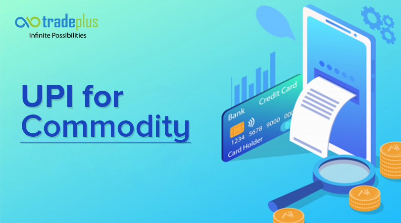 UPI for commodity UPI Payment Facility for Commodity Traders