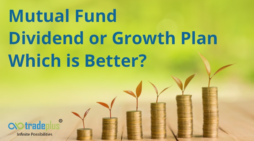 MF Dividend or Growth Which type of MF investment is better, Dividend or Growth?