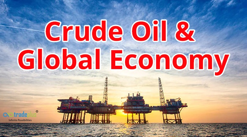Crude Oil What is the correlation between crude oil prices and global economy?