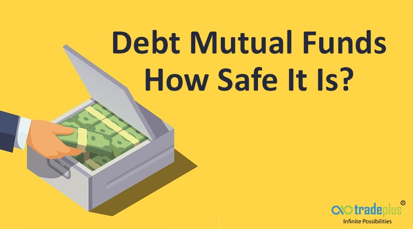 Debt Mutual Fund How safe In the wake of recent downgrade of debt MFs, is it safe to invest in them?