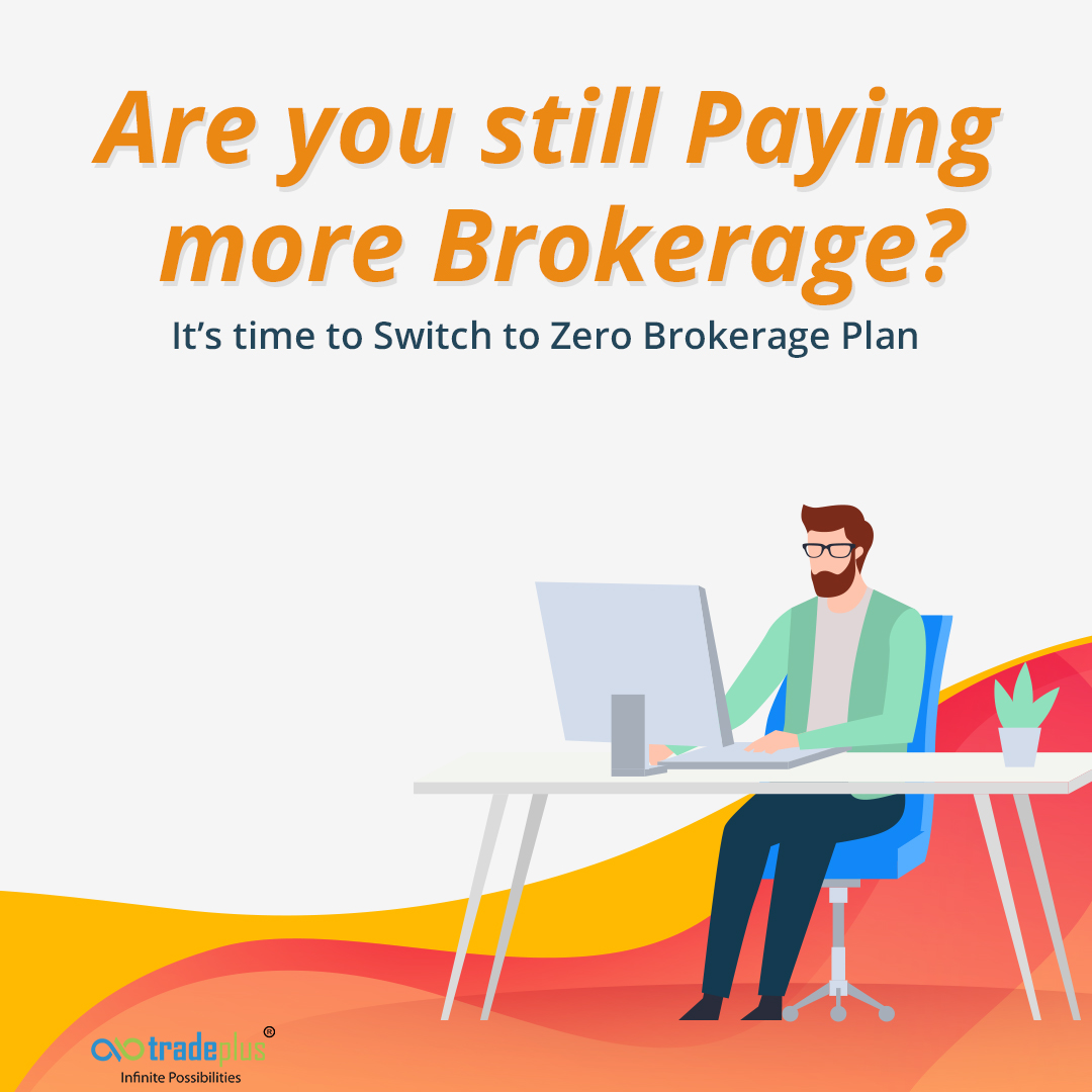 Switch to zero brokerage trading with Tradeplus How can a stock trader benefit from the opportunity of discount broking?