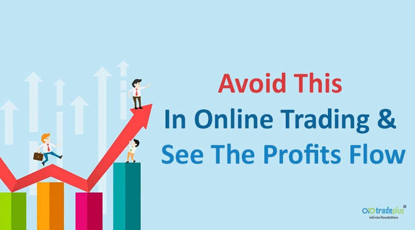Avoid this in online trading see the profits flow 1 Avoid This In Online Trading And See The Profits Flow!