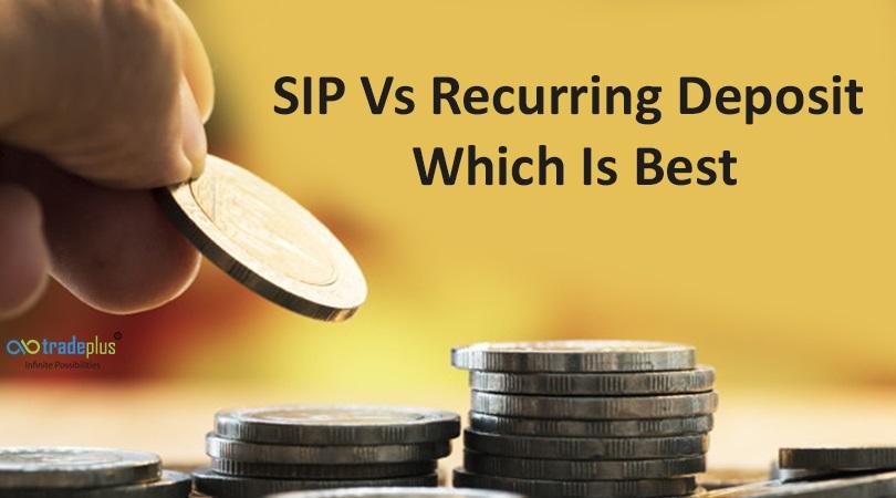 SIP Vs Recurring Deposit Which Is Best SIP Vs Recurring Deposit Which Is Best?