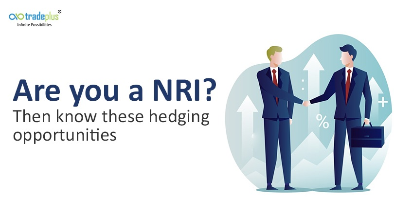 Are you a NRI know these hedging opportunities Are you a NRI? Then know these hedging opportunities in India?