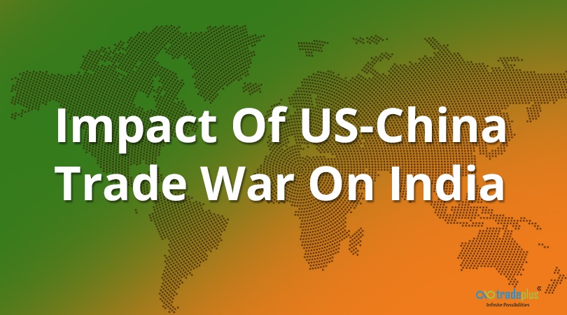 Impact Of US China Trade War On India What will be the impact of US China trade war on India particularly?