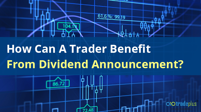 How Can A Trader Benefit From Dividend Announcement How can a short term trader benefit from dividend announcements?