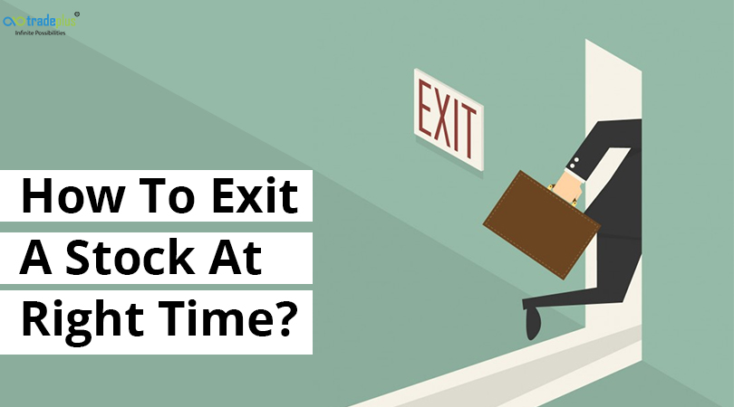 How To Exit A Stock At Right Time How to exit a stock at right time?