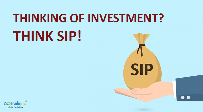 THINKING OF INVESTMENT THINK SIP THINKING OF INVESTMENT? THINK SIP!
