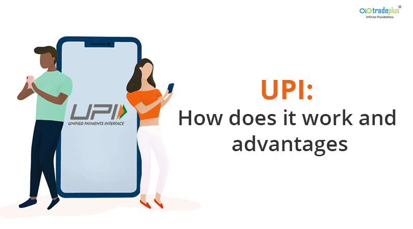 UPI How does it work and advantages 1 UPI: How does it work and advantages