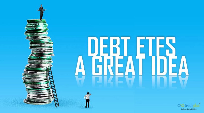 Debt ETFs 1 Debt ETFs   A Great Idea