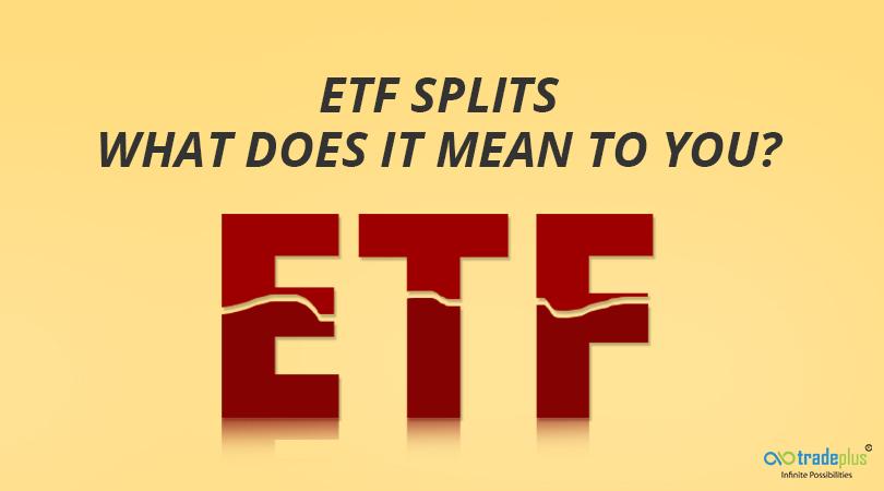 ETF splits What does it mean to you 1 ETF Splits   What does it mean to you?