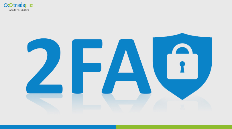 2fa Tradeplus ITS 2FA is now a PIN for INFINI login