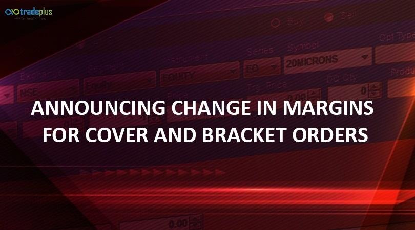 Change in margins blog banner Announcing Change in Margins for Cover and Bracket orders