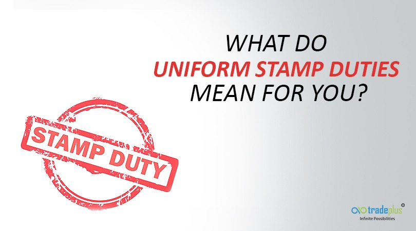 %name Stamp Duties   What do uniform stamp duties mean for you?