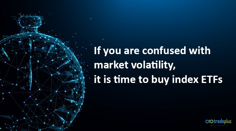 %name If you are confused with market volatility, it is time to buy index ETFs