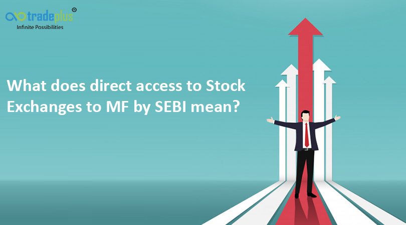 Direct access blog banner What does direct access to Stock Exchanges to MF by SEBI mean?