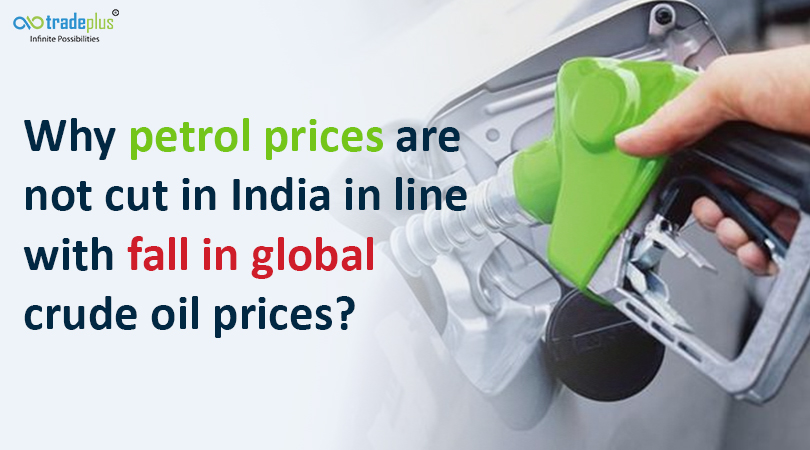 Why petrol price not cut blog banner Why petrol prices are not cut in India in line with fall in global crude oil prices?