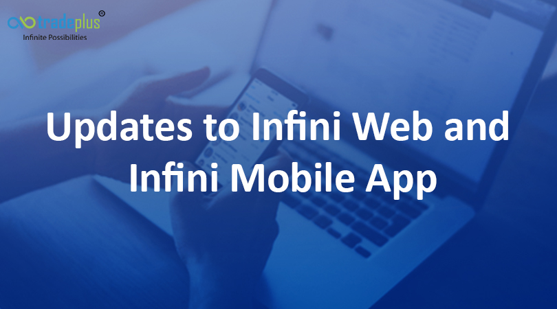 update Updates to Infini Web and Infini Mobile App