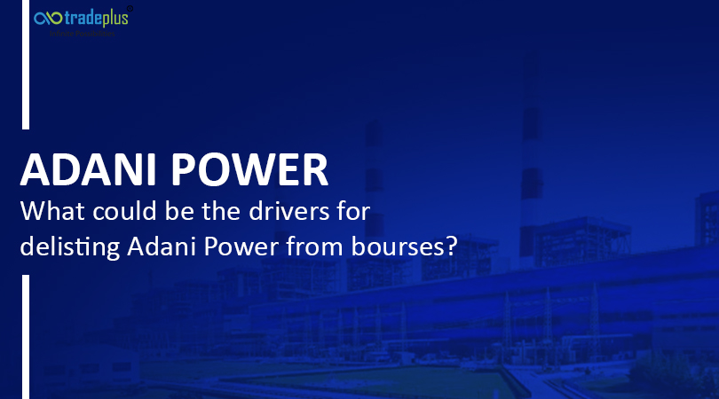 Adani Power Adani Power   What could be the drivers for delisting Adani Power from bourses?