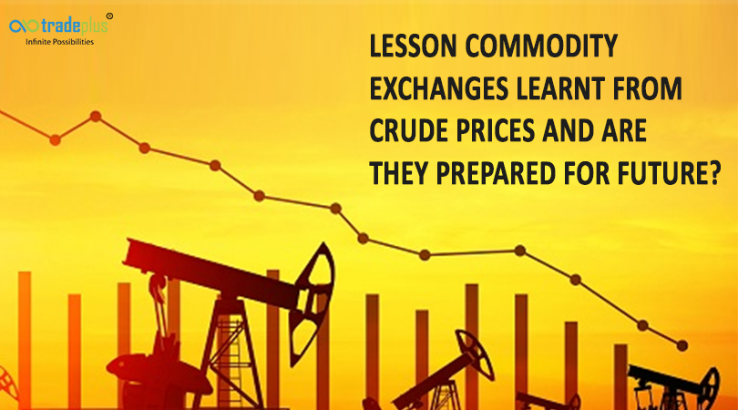 Lesson commodity exchanges learnt from crude prices and are they prepared for future blog banner Lesson commodity exchanges learnt from crude prices and are they prepared for future?