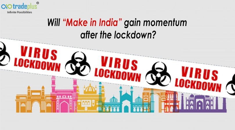 "%name Will ""Make in India"" gain momentum after the lockdown?"