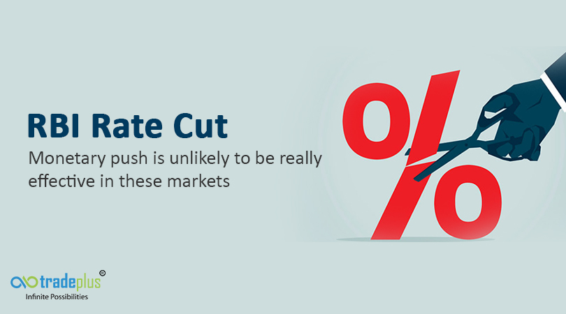 RBI Rate Cut RBI Rate Cut   Monetary push is unlikely to be really effective in these markets