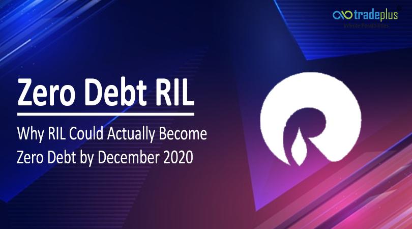 Zero Debt RIL Zero Debt RIL   Why RIL could actually become zero debt by December 2020