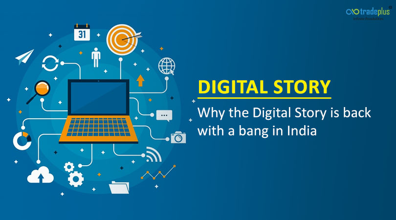 Digital Story Digital Story   Why the Digital Story is back with a bang in India