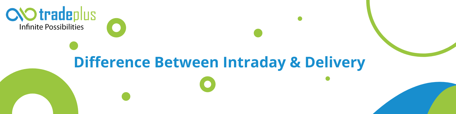 Difference between ntraday delivery 1 Difference between Intraday & Delivery Trades