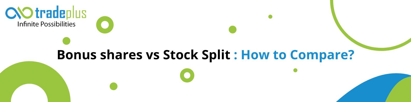 Bonus shares vs stock split how to compare 1 Bonus Shares vs Sock Split : How to Compare?