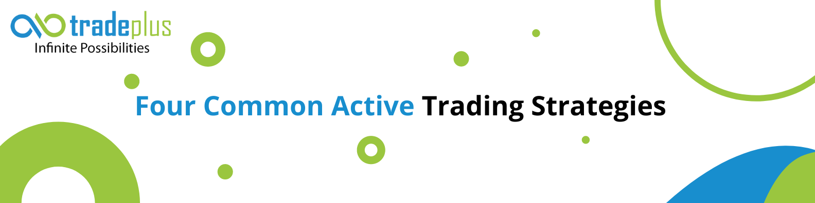 The four common active trading strategies The Four Common Active Trading Strategies