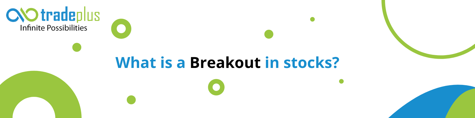 What is breakout in stocks What is a Breakout in Stocks?