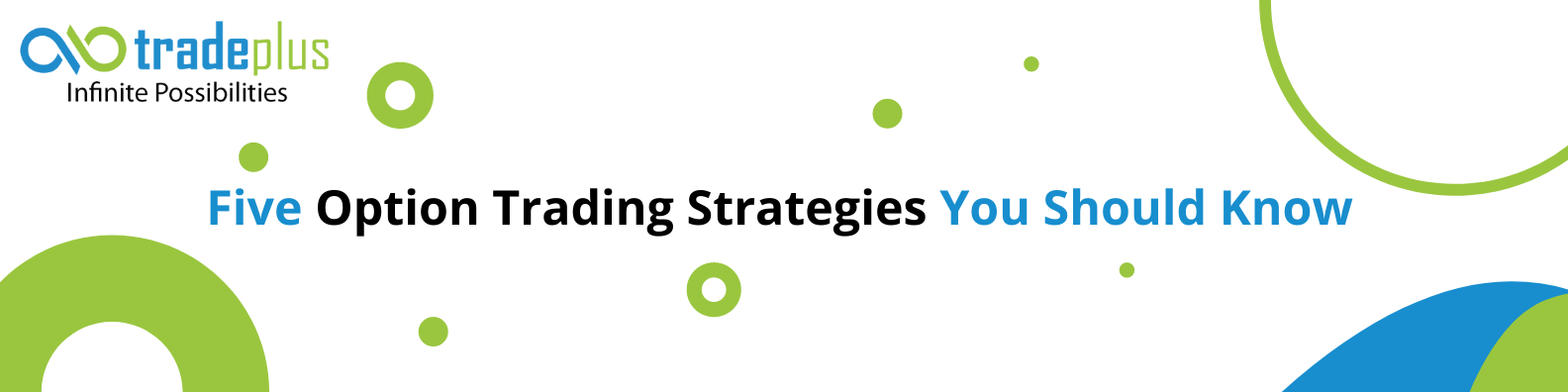 5 option trading strategies you should know 5 Option Trading Strategies You Should Know