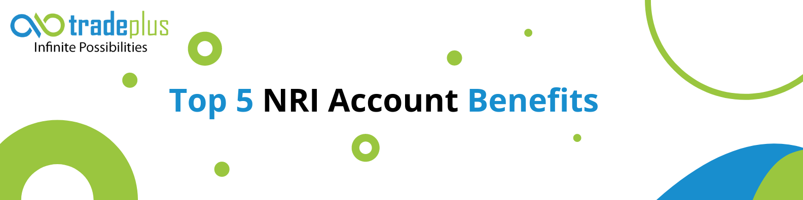 Top 5 NRI account benefits Top 5 NRI Account Benefits you needs to know