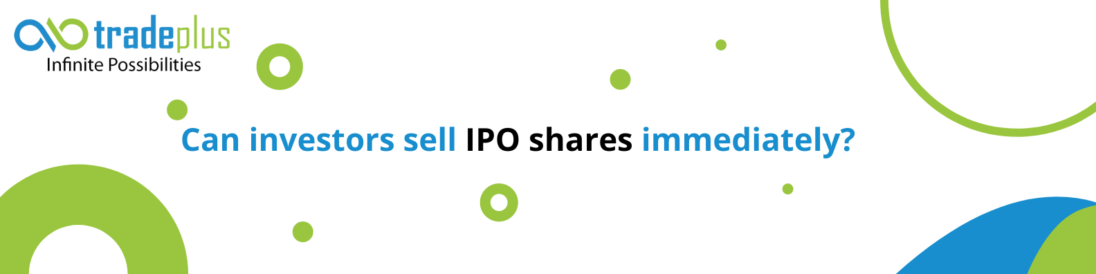 Can investors sell IPO shares immediately Can investors sell IPO shares immediately?